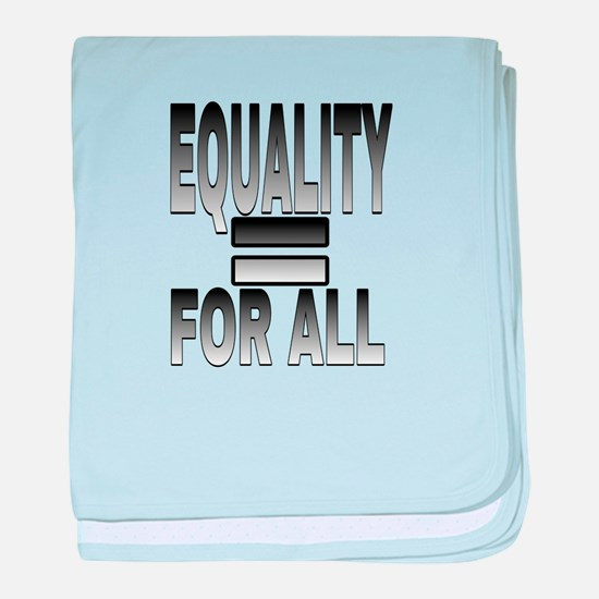 EQUALITY FOR ALL baby blanket