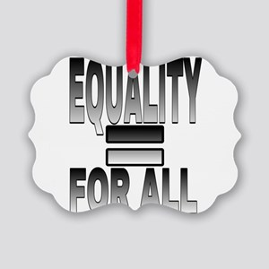 EQUALITY FOR ALL Picture Ornament
