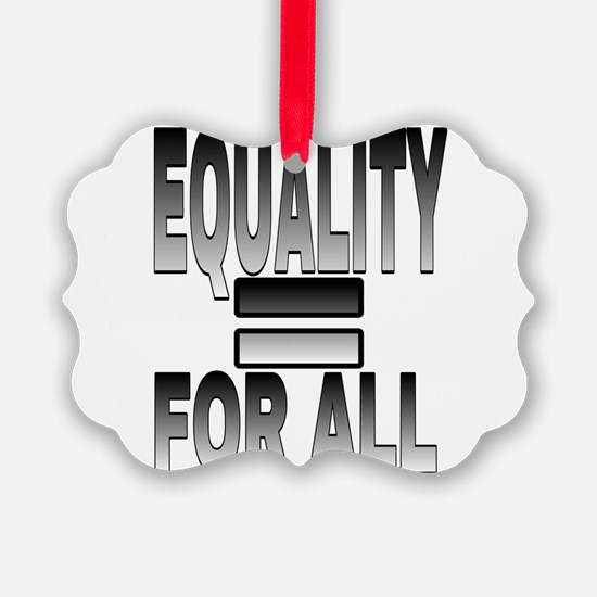 EQUALITY FOR ALL Ornament