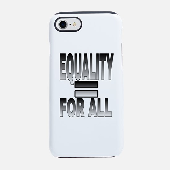 EQUALITY FOR ALL iPhone 7 Tough Case