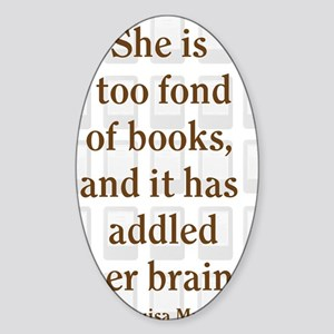 too fond of Kindles Sticker (Oval)