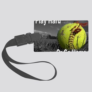 softball play hard or go home Large Luggage Tag