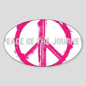 Peace be the Journey - Pink Black Sticker (Oval)