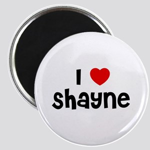 I * Shayne Magnet