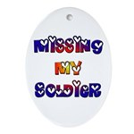 Missing My Soldier Oval Ornament