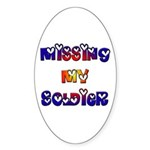 Missing My Soldier Oval Sticker
