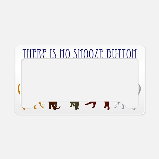 No Snooze Button on a Cat Who License Plate Holder