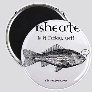 FISHTEES-fisheater-is-it-friday Magnet