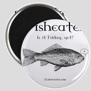 FISHTEES-fisheater-is-it-friday Magnet