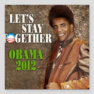 """obama-staytogeths Square Car Magnet 3"""" x 3"""""""