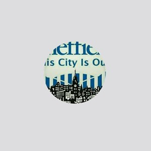 This city is ours Mini Button