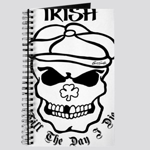 IRISH Till The Day I Die (black) T-Shirt Journal