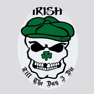 IRISH Till The Day I Die (black/gree Oval Ornament