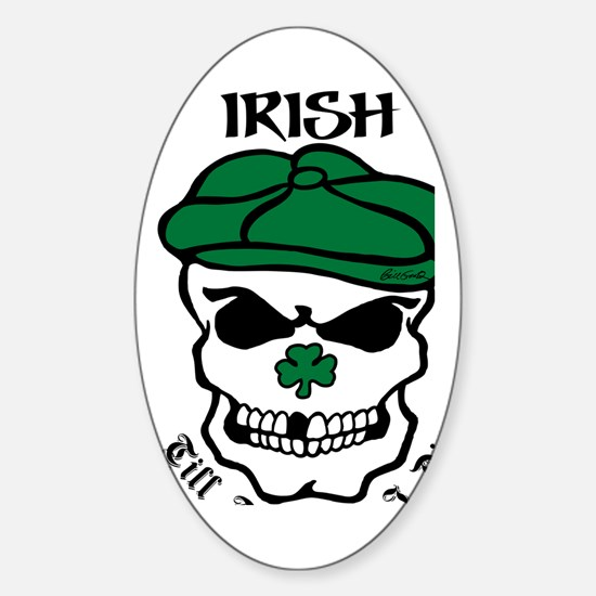 IRISH Till The Day I Die (black/gre Sticker (Oval)