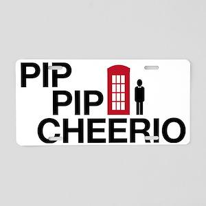 Pip Pip Cheerio Aluminum License Plate