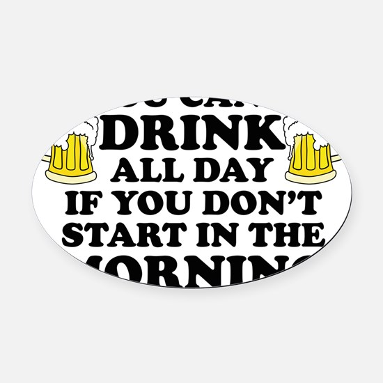 Drink All Day Oval Car Magnet