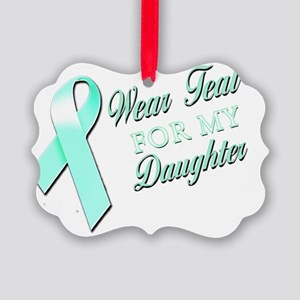 I Wear Teal for my Daughter Picture Ornament