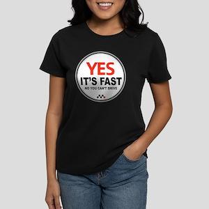 Yes Its Fast Women's Dark T-Shirt