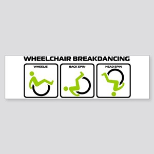 Wheelchair Breakdancing Bumper Sticker