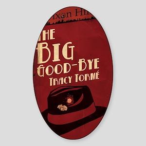 dixon the big good bye Sticker (Oval)