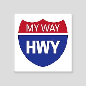 """MyWayHwy_Dark Square Sticker 3"""" x 3"""""""