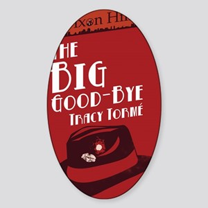 clean big good bye Sticker (Oval)