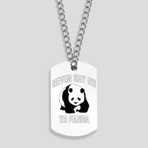 NEVER SAY NO TO PANDA Dog Tags