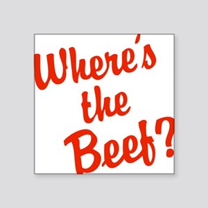 "Where's The Beef? Square Sticker 3"" x 3"""