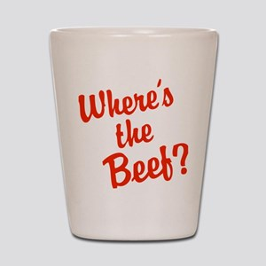 Where's The Beef? Shot Glass