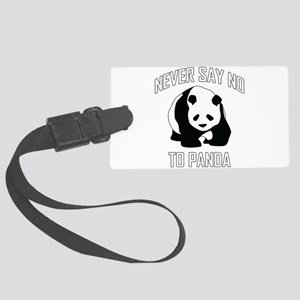 NEVER SAY NO TO PANDA Large Luggage Tag