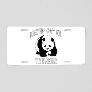 NEVER SAY NO TO PANDA Aluminum License Plate