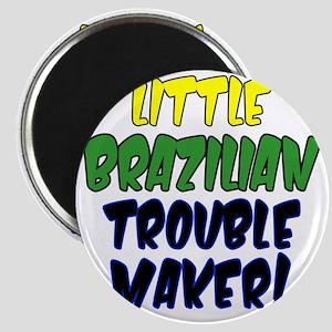 Little Brazilian Trouble Maker Magnet