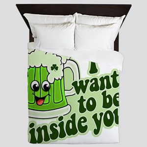 I want to be inside you st pattys day  Queen Duvet