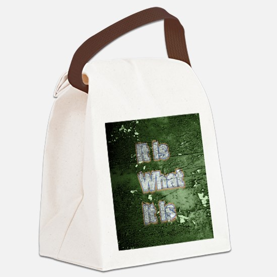 Peeled Paint It is what it is Canvas Lunch Bag