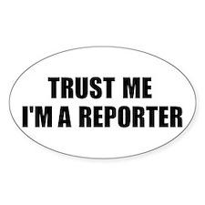 Trust Me, I'm A Reporter Oval Sticker