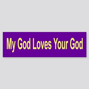 My God Loves Your God Bumper Sticker