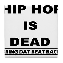 HIP HOP IS DEAD Tile Coaster