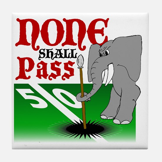 None.Shall.Pass Tile Coaster