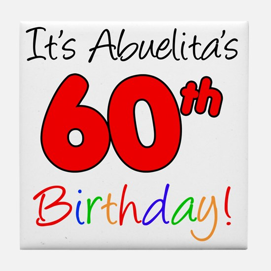 Abuelitas 60th Birthday Tile Coaster