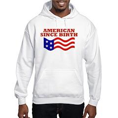 American Since Birth Hoodie
