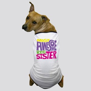 THE BIG SISTER FINAL2 Dog T-Shirt