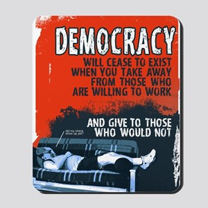 DEMOCRACY WILL CEASE 23x35 print Mousepad