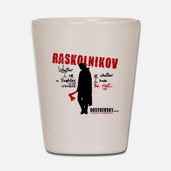 Raskolnikov. Crime and Punishment T-Shi Shot Glass