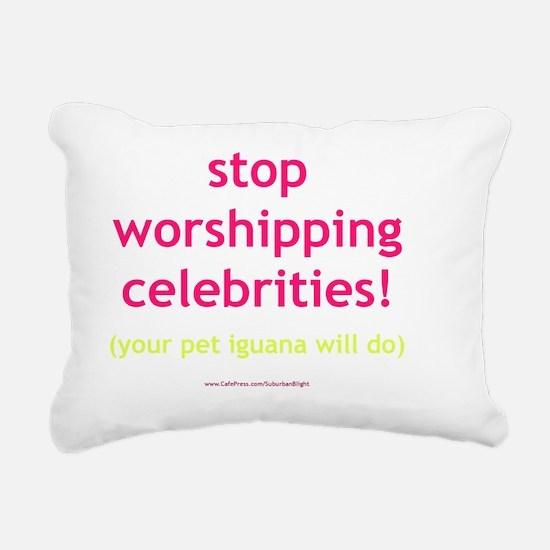 Stop Worshipping Celebri Rectangular Canvas Pillow