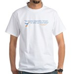 Responsible 4Ever White T-Shirt