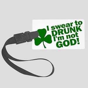 I Swear To Drunk Im Not God 9948 Large Luggage Tag