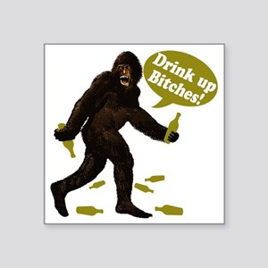 "Big Foot Beer Drink Up Bitc Square Sticker 3"" x 3"""