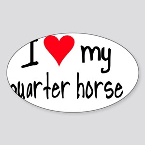 iheartamquarterhorse Sticker (Oval)