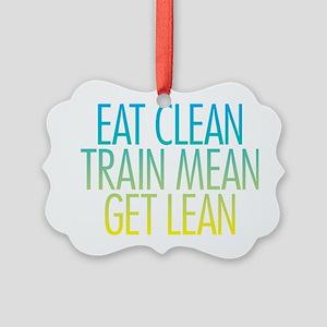 Eat Clean Train Mean Get Lean Picture Ornament