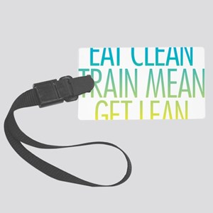 Eat Clean Train Mean Get Lean Large Luggage Tag